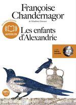 Vente AudioBook : Les enfants d'Alexandrie  - Françoise Chandernagor