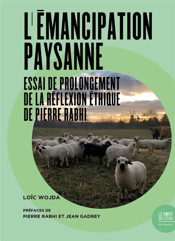 L'émancipation paysanne ; essai de prolongement de la réflexion éthique de Pierre Rabhi