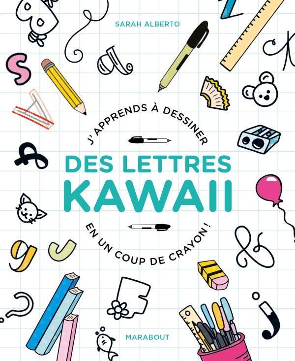 J'APPRENDS A DESSINER DES LETTRES KAWAI EN UN COUP DE CRAYON !