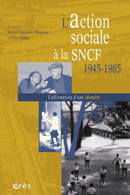 L'action sociale à la SNCF, 1945-1985