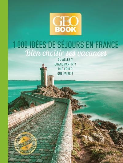 GEOBOOK ; 1000 idées de séjours en France (édition 2019)