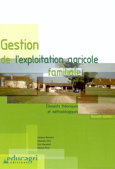 Gestion De Exploitation Agricole Familiale ; Elements Theoriques Et Methodologiques