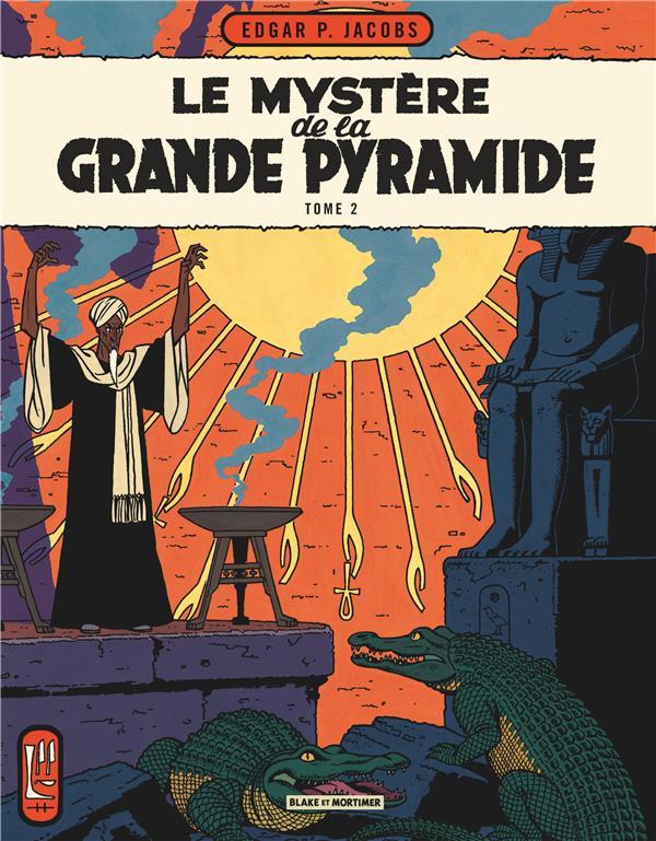 Blake et Mortimer T.5 ; le mystère de la grande pyramide t.2