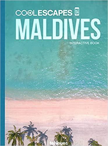 Cool escapes ; Maldives