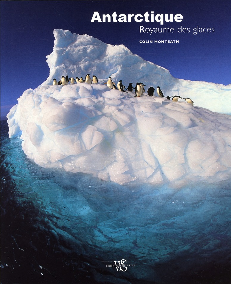 Antarctique, royaume des glaces
