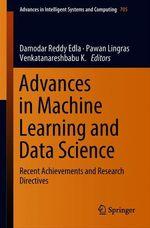 Advances in Machine Learning and Data Science  - Venkatanareshbabu K. - Damodar Reddy Edla - Pawan Lingras