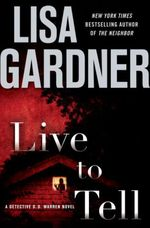 Vente Livre Numérique : Live to Tell  - Lisa Gardner