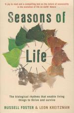 Seasons of Life ; The Biological Rhythms That Living Things Need to Thrive and Survive