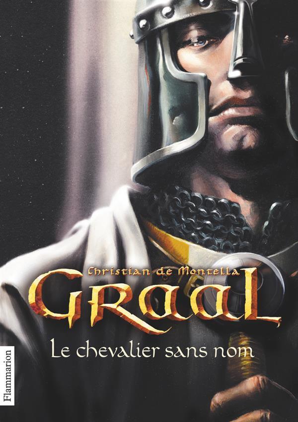 GRAAL - T01 - LE CHEVALIER SANS NOM DE MONTELLA CHRISTIA
