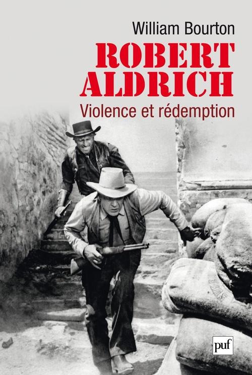 Robert Aldrich, violence et rédemption