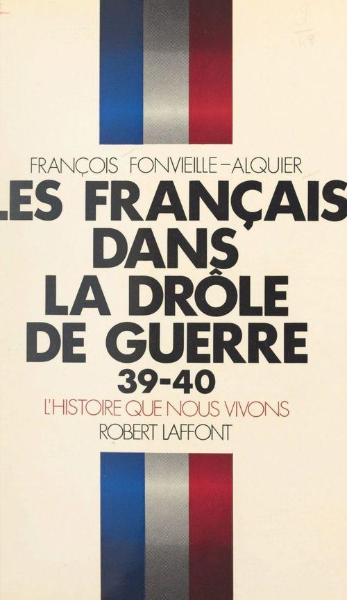 Les Français dans la Drôle de guerre, 39-40