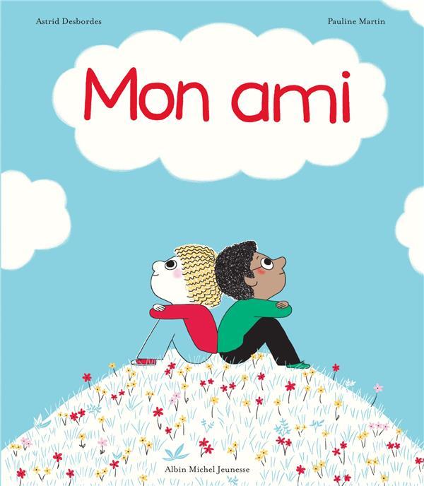 MON AMI DESBORDES/MARTIN