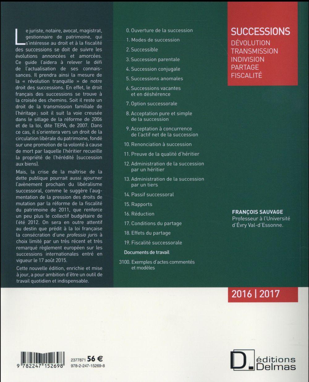 Successions ; dévolution ; transmission ; indivision ; partage ; fiscalité (édition 2016/2017)
