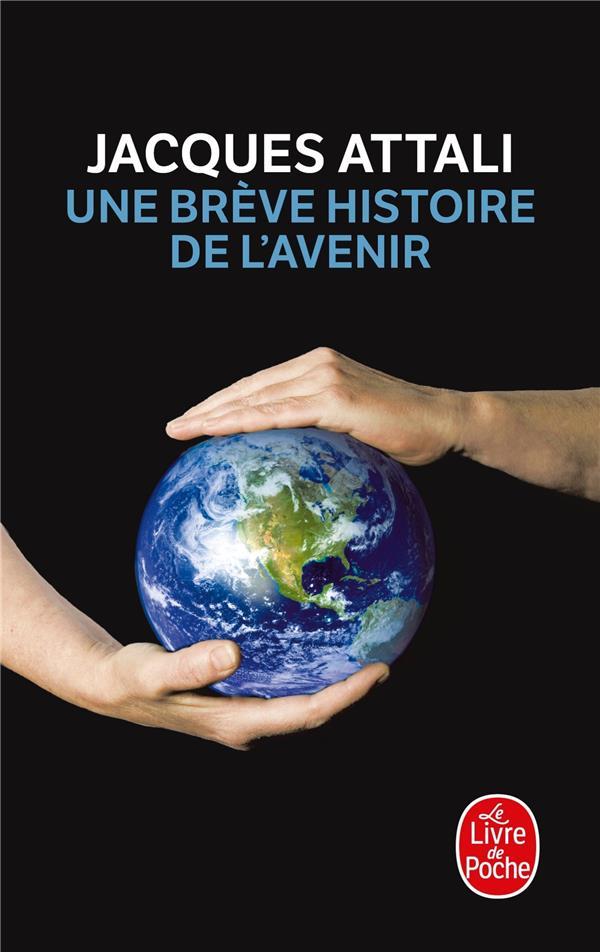 Une Breve Histoire De L'Avenir (Edition 2010)