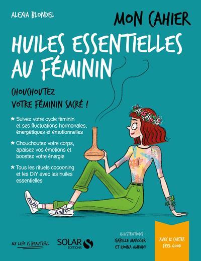 MON CAHIER ; huiles essentielles au féminin
