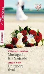 Vente Livre Numérique : Mariage à Isla Sagrado - Un tendre rival  - Yvonne Lindsay - Cindy Kirk