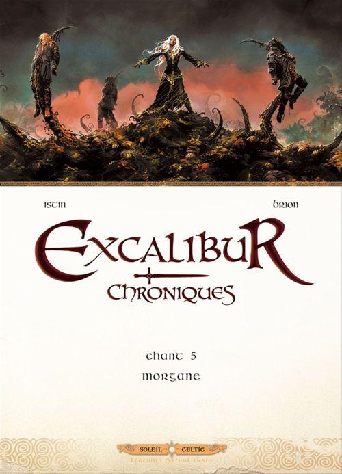 Excalibur Chroniques T05  - Jean-Luc Istin  - Alain Brion