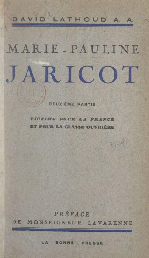 Marie-Pauline Jaricot (2). Victime pour la France et pour la classe ouvrière  - David Lathoud