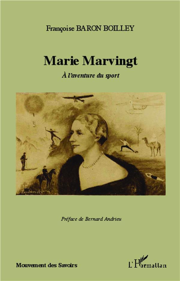 Marie Marvingt à l'aventure du sport