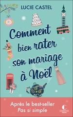 Vente Livre Numérique : Comment bien rater son mariage à Noël  - Lucie Castel