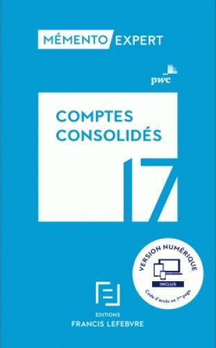 Mémento expert ; comptes consolidés (édition 2017)