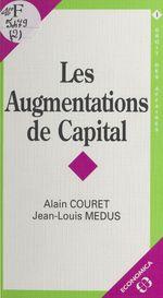 Les Augmentations de capital  - Jean-Louis Medus - Alain Couret