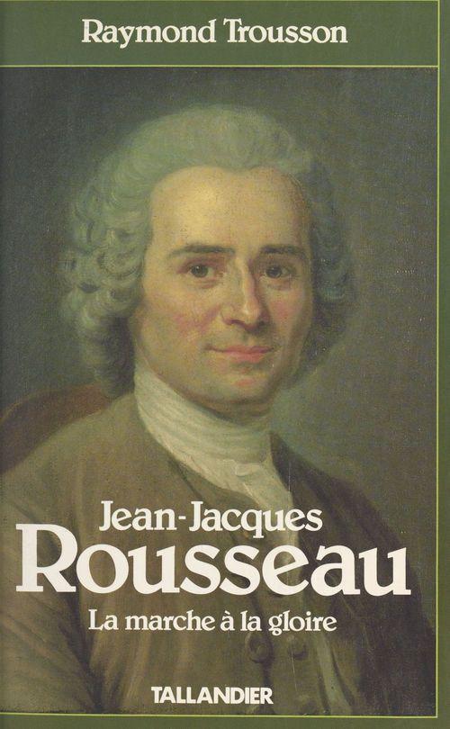 Rousseau la marche a la gloire