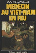 Vente Livre Numérique : Médecin au Viêt-Nam en feu  - Jean-Pierre Willem