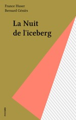 La Nuit de l'iceberg  - Bernard Géniès - France Huser