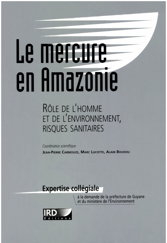 Le mercure en Amazonie ; rôle de l'homme et de l'environnement, risques sanitaires
