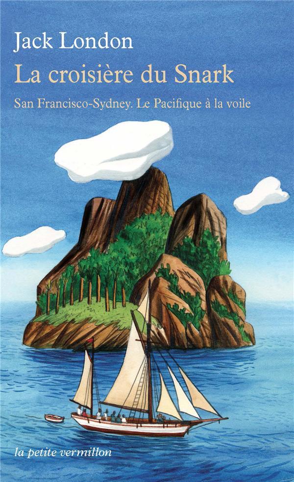 la croisière du Snark ; San Franscico-Sydney ; le Pacifique à la voile