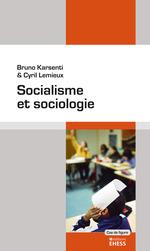 Socialisme et sociologie  - Cyril Lemieux - Bruno Karsenti