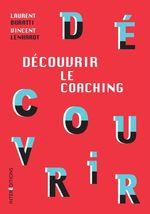 Découvrir le coaching - 3e éd.  - Vincent Lenhardt - Laurent Buratti