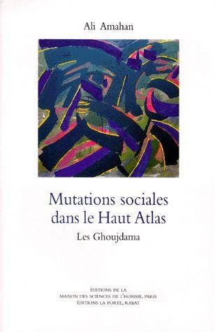 Mutations sociales dans le Haut Atlas ; les Ghoujdama
