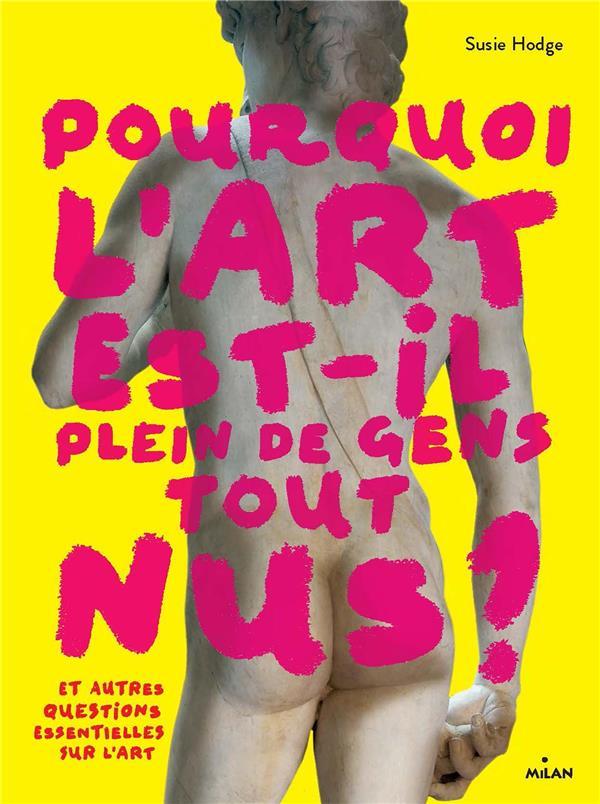pourquoi l'art est-il plein de gens tout nus ?