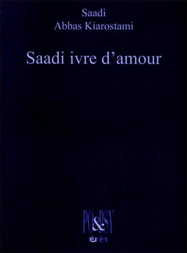 SAADI IVRE D'AMOUR