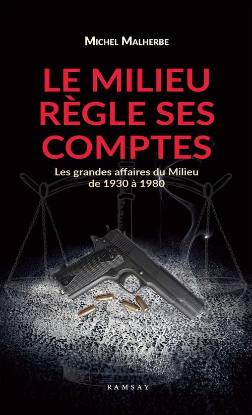 Vente Livre Numérique : Le Milieu règle ses comptes  - Michel Malherbe