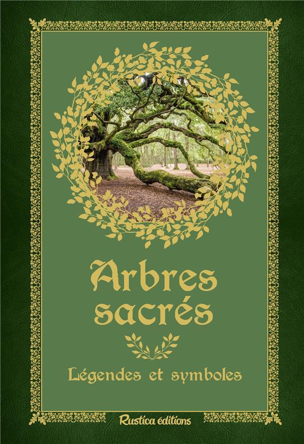 Arbres sacrés ; légendes et symboles