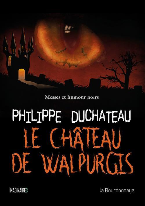 le château de Walpurgis ; messes et humour noirs