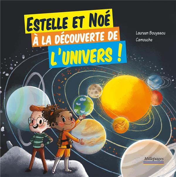 Estelle et Noé ; à la découverte de l'univers !