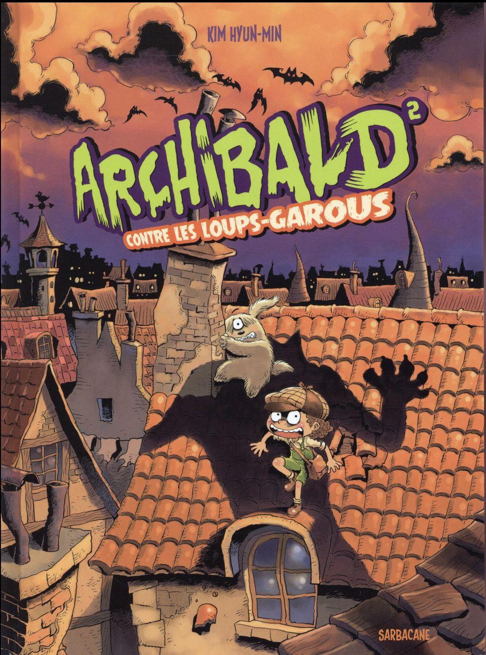 Archibald t.2 ; Archibald contre les loups-garous