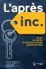 L'après inc ; vivre sa sortie entrepreneuriale positivement
