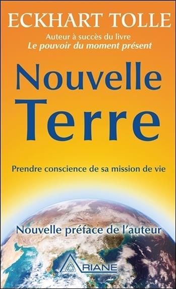 Nouvelle terre ; prendre conscience de sa mission de vie