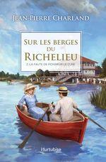 Vente Livre Numérique : Sur les berges du Richelieu T2 - La faute de monsieur le curé  - Jean-Pierre Charland