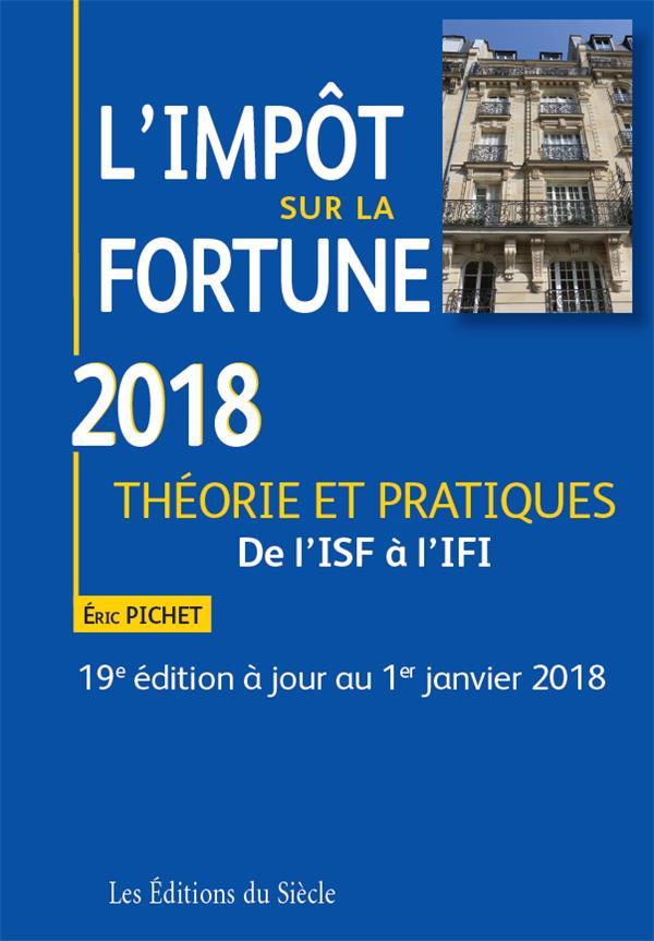 L'impôt sur la fortune ; théorie et pratiques (édition 2018)