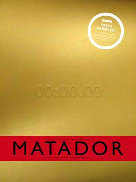 Matador ; olympics special