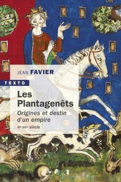 Les plantagenêts ; origines et destin d'un empire,  XIe-XIVe siècle
