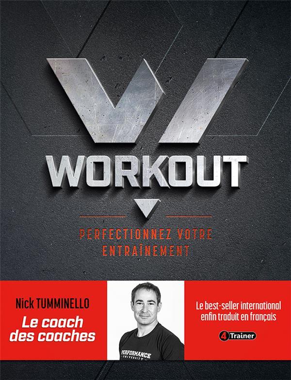 Workout - perfectionnez votre entraînement ; évitez les erreurs pour mieux atteindre vos objectifs