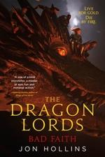 Vente Livre Numérique : The Dragon Lords 3: Bad Faith  - Jon Hollins