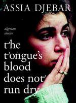 Vente Livre Numérique : The Tongue's Blood Does Not Run Dry  - Assia Djebar
